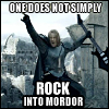 vulgarweed: (rock into mordor, rock)