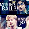 feywood: Harry: Merlin's balls! Arthur: Hmmmmm, yes ((Arthur/Harry) Merlin's balls!)
