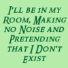 pegkerr: (I'll be in my room making no noise and p)