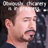 next_to_normal: Tony Stark frowning; text: Obviously, chicanery is in progress (chicanery)