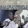 myaru: (Avatar: All old people know each other)