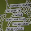 gules: ((never apologize for) feeling)