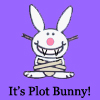 "landofconfusion: Happy bunny, in a straitjacket, with nasty pointy teeth and the caption ""it's plot bunny!"" (plot)"