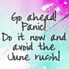 ambersweet: Go ahead! Panic! Do it now and avoid the June rush! (Go ahead! Panic!)