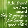 mathsnerd: ((vorkosigan) adulthood not reward)