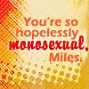 mathsnerd: ((vorkosigan) hopelessly monosexual)