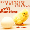 rachelmanija: (Fowl: Evil Chicken)