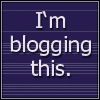 "conuly: Quote: ""I'm blogging this"" (blogging)"