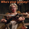 "arduinna: Granny from Once Upon a Time, sitting with a crossbow at the ready, with the caption ""Who's your granny?"" (granny)"