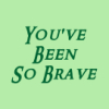 pegkerr: (You've been so brave)
