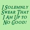 pegkerr: (I solemnly swear that I am up to no good)