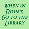 pegkerr: (When in doubt go to the library)