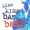 jebbypal: (kiss kiss bang bang)