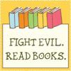 trouble: Drawing of books.  Text: Fight evil, Read Books (read books)