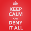 "nanaya: ""Keep calm & deny it all"" (politics, lolitics)"