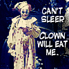 gigglingkat: Can't sleep. Clown will EAT ME. (cracktastic! Can't sleep. Clown will EAT)