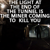 gigglingkat: then it comes to be that the soothing light at the end of your tunnel was just a freight train coming your way (drama: Freight Train Headed Your Way)