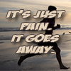 lindsayrunning: (Pain Goes Away)