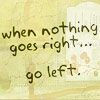 cleo69: (When nothing goes right go left)