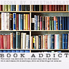 "250in5: A bookshelf full of books with the words ""Book Addict"" below (Book Addict)"