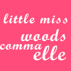 deltanudaughter: (Woods Comma Elle)
