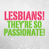 omgyall: (passionate lesbians)