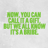 omgyall: (it's a bribe)
