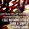 "primeideal: Wooden chessboard. Text: ""You may see all kinds of human emotion here. I see nothing other than a simple board game."" (chess musical)"