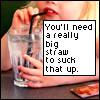 omnia_mutantur: (big straw)