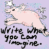 """capri0mni: A pastel sketch of a piglet soaring through the sky. With hand-printed caption:""""Write what you can Imagine!"""" (Imagine!)"""