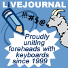 "kshandra: Frank the Goat, swearing in comic-book fashion. Text: ""LiveJournal: Proudly uniting foreheads with keyboards since 1999"" (Livejournal)"
