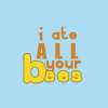 "kiki_eng: text: ""i ate ALL your bees"" (Black Books) (""I ate all your bees."")"