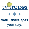 "stealthily: tv tropes logo. ""well, there goes your day"" (tv tropes)"