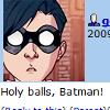 not_unwise: ([dick] holy balls batman)