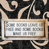 mercredigirl: Text icon: Some books leave us free and some books make us free. (Emerson) (some books)