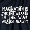 mercredigirl: Text icon: Imagination is the one weapon in the war against reality. (Gaultier) (imagination is a weapon)