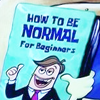 "sidereal: A cartoon book called ""How To Be Normal for Beginners"", featuring a fish in a business suit. (how to be normal)"