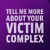risha: (Victim Complex)