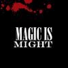 janice_lester: Magic is Might legend on black (Magic is might)