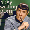 janice_lester: Spock's busy writing PORN (Spock's busy writing PORN)