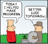 "the_shoshanna: Dilbert and the garbageman: ""Today I helped make progress."" ""Better luck tomorrow."" (progress)"