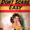 "the_shoshanna: pulp cover close-up: threatened woman and text ""Don't Scare Easy"" (don't scare easy)"