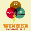 eien_herrison: 30 Days, 50,000 Words, 0 Excuses - NaNoWriMo 2012 Winner (NaNo 2012 Winner)