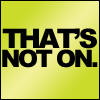 """amadi: Text icon reading: """"That's Not On."""" (That's Not On)"""