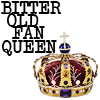 "clex_monkie89: Crown with ""Bitter Old Fan Queen"" near it. (Bitter Old Fan Queen)"