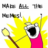 """bsc_memes: Hyperbole and a Half icon with """"Make all the Memes!"""" written across the top. (make all the memes!)"""