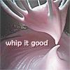 sarah: (whip it)