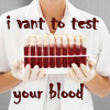 sarahq: (i vant to test your blood)