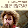 "hark: Brian Blessed looking grumpy and suspicious.  Above him is the caption ""I LIKE NOT THIS NEWS! BRING ME SOME OTHER NEWS!"" (NO BAD INTERNET)"