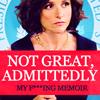 "goodbyebird: Veep: ""Not Great, Admittedly: My fucking memoir."" (Veep Blunder Woman)"